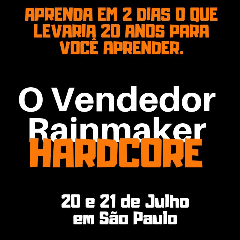 O Vendedor Rainmaker Hardcore