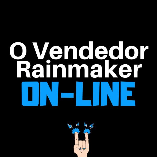 O Vendedor Rainmaker On-line