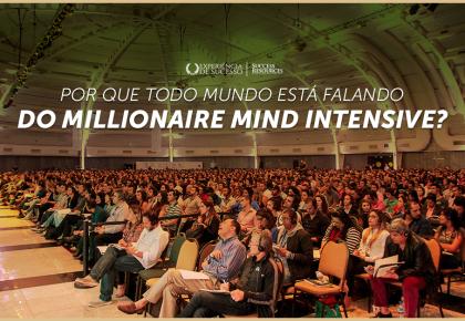 Por que todo mundo está falando do Millionaire Mind Intensive?